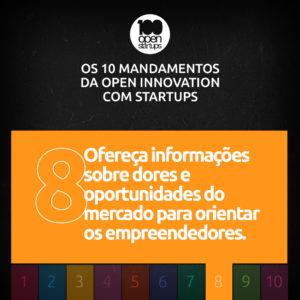 Mandamento 08: Ofereça informações sobre dores e oportunidades do mercado para orientar os empreendedores