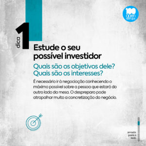 #Dica 01: Estude o seu possível investidor.